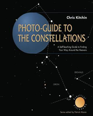 Photo-guide to the Constellations by C. R. Kitchin