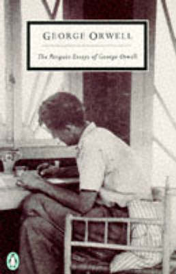 The Penguin Essays of George Orwell by George Orwell