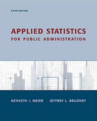 Applied Statistics for Public Administration by Kenneth J Meier