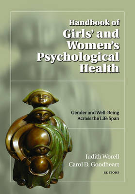 Handbook of Girls' and Women's Psychological Health by Judith Worell