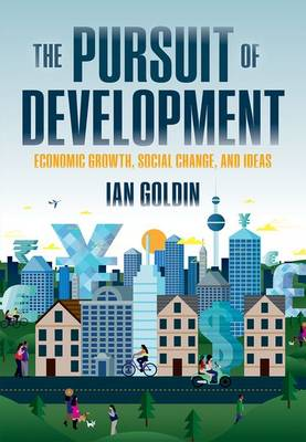 The Pursuit of Development by Ian Goldin