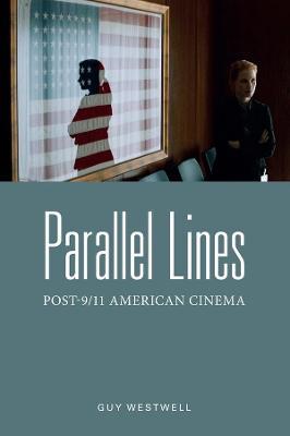 Parallel Lines: Post-9/11 American Cinema book