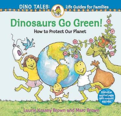 Dinosaurs Go Green! by Laurie Krasny Brown