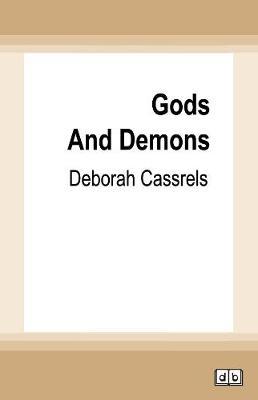 Gods and Demons by Deborah Cassrels