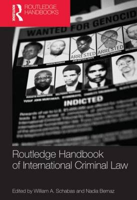 Routledge Handbook of International Criminal Law by William A. Schabas