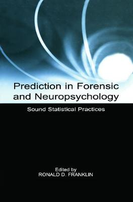 Prediction in Forensic and Neuropsychology by Ronald D. Franklin