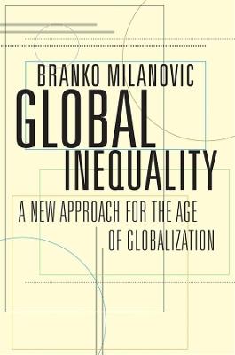 Global Inequality by Branko Milanovic