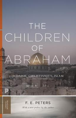 The Children of Abraham by F. E. Peters