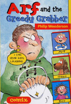 Arf and the Greedy Grabber by Philip Wooderson