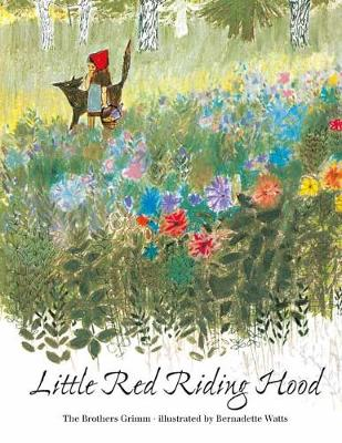 Little Red Riding Hood by Bernadette Watts