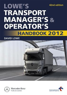 Lowe's Transport Manager's and Operator's Handbook 2012 by David Lowe