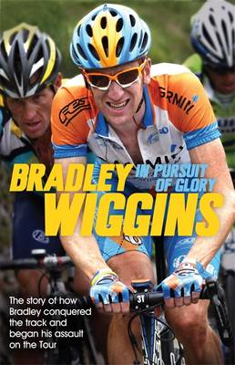 In Pursuit of Glory by Bradley Wiggins