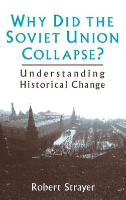 Why Did the Soviet Union Collapse? by Robert Strayer