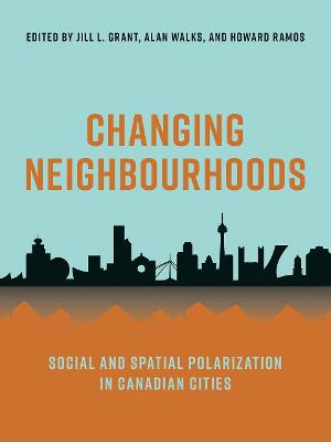 Changing Neighbourhoods: Social and Spatial Polarization in Canadian Cities by Jill Grant