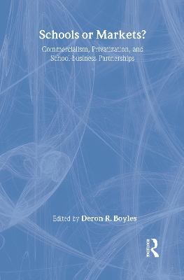 Schools or Markets? by Deron R. Boyles