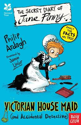 National Trust: The Secret Diary of Jane Pinny, Victorian House Maid by Philip Ardagh