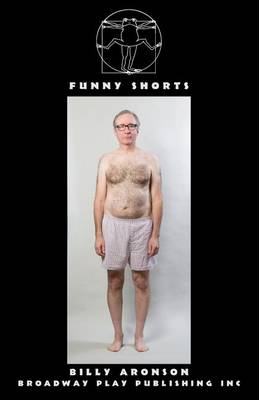 Funny Shorts by Billy Aronson