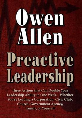 Preactive Leadership by Owen J Allen