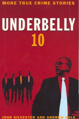 Underbelly 10  v. 10 by Andrew Rule