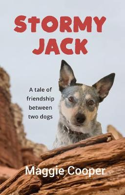 Stormy Jack: A Tale of Friendship Between Two Dogs by Maggie Cooper