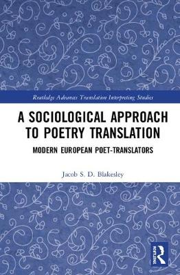 A Sociological Approach to Poetry Translation: Modern European Poet-Translators book