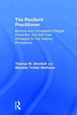 The Resilient Practitioner by Thomas M. Skovholt