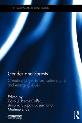 Gender and Forests by Carol J. Pierce Colfer