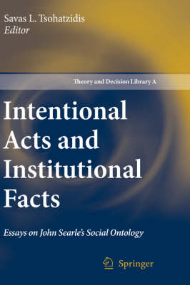 Intentional Acts and Institutional Facts by Savas L. Tsohatzidis