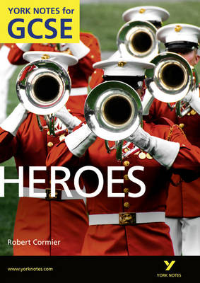 Heroes: York Notes for GCSE (Grades A*-G) by Marian Slee