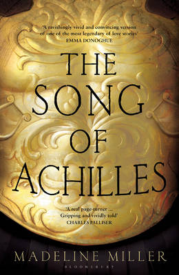 The The Song of Achilles by Madeline Miller