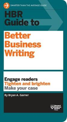 HBR Guide to Better Business Writing (HBR Guide Series) by Bryan A. Garner