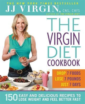The Virgin Diet Cookbook by J. J. Virgin