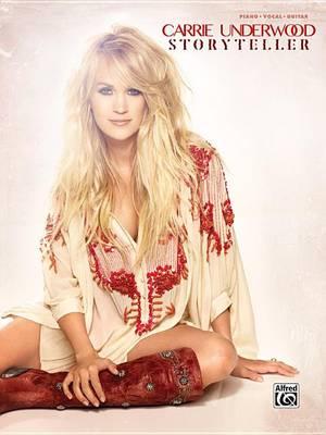 Carrie Underwood -- Storyteller by Carrie Underwood