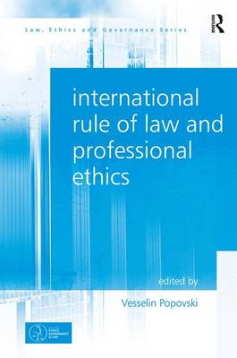 International Rule of Law and Professional Ethics by Vesselin Popovski