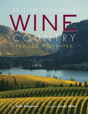 British Columbia Wine Country by John Schreiner