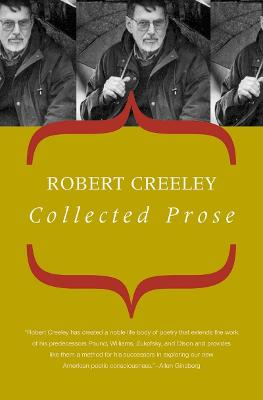 Collected Prose by Robert Creeley