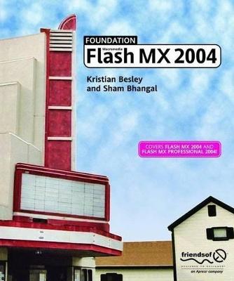 Foundation Flash MX 2004 by Kristian Besley