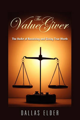 The Value Giver by Dallas Elder