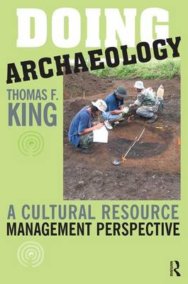 Doing Archaeology by Thomas F. King