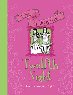 Tales from Shakespeare: Twelfth Night by Timothy Knapman