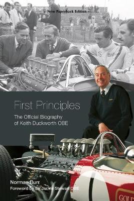 First Principles: The Official Biography of Keith Duckworth by Norman Burr
