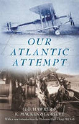 Our Atlantic Attempt by H. G. Hawker
