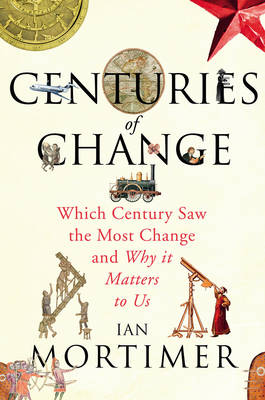 Centuries of Change by Ian Mortimer