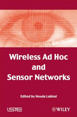 Wireless Ad Hoc and Sensor Networks by Houda Labiod