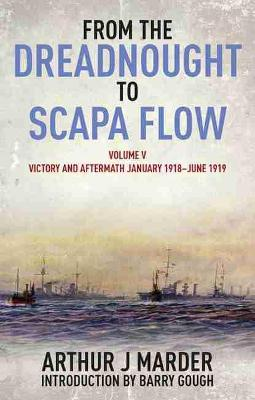From the Dreadnought to Scapa Flow  Volume 5 by Arthur Jacob Marder