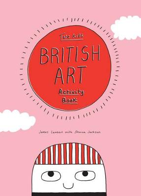 Tate Kids British Art Activity Book by James Lambert