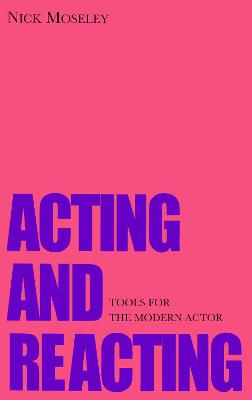 Acting and Reacting by Nick Moseley