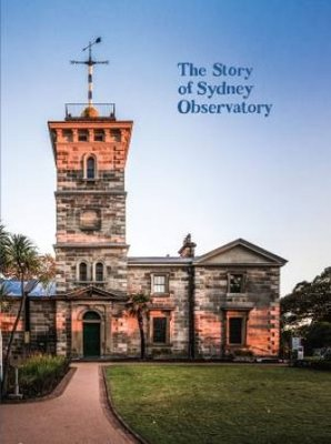 The Story of Sydney Observatory by Museum of Applied Arts and Sciences