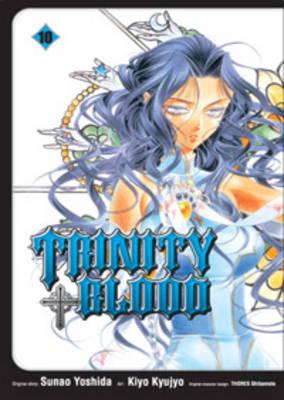 Trinity Blood: v. 10 by Sunao Yoshida