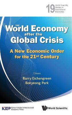 World Economy After The Global Crisis, The: A New Economic Order For The 21st Century by Barry Eichengreen